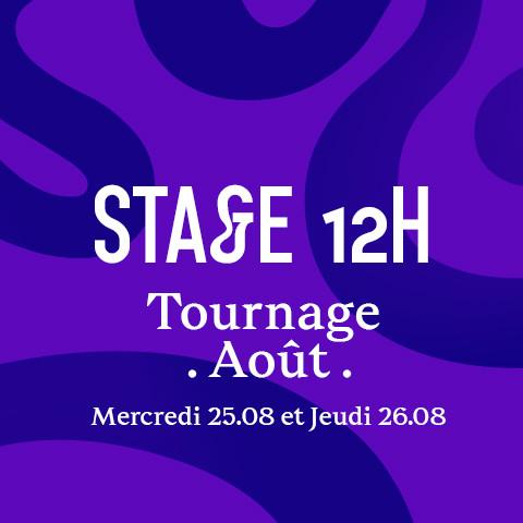 Stage 12h Tournage AOÛT