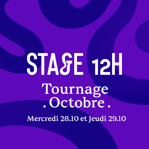 Stage 12h Tournage OCTOBRE