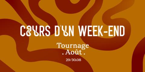 Week-end Tournage Août