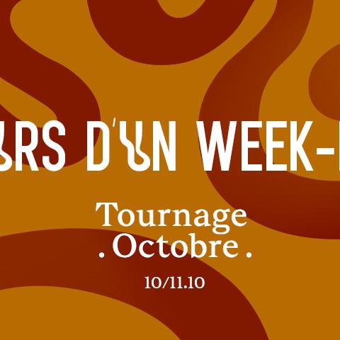 Week-end Tournage les 10 et 11 Octobre