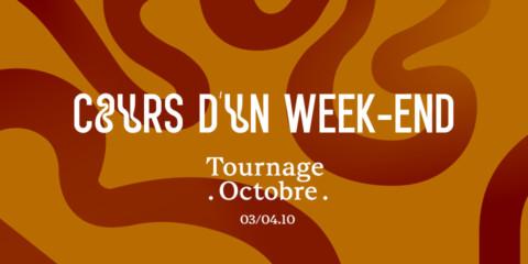Week-end Tournage les 3 et 4 Octobre